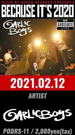 2021.02.12 / GARLICBOYS